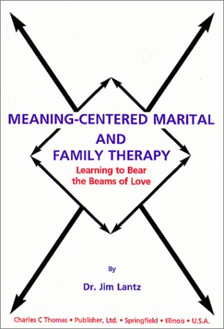 9780398070175: Meaning-Centered Marital and Family Therapy: Learning to Bear the Beams of Love