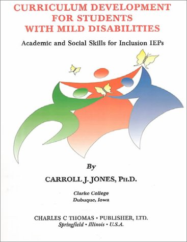 9780398070182: Curriculum Development for Students With Mild Disabilities: Academic and Social Skills for Inclusion Ieps