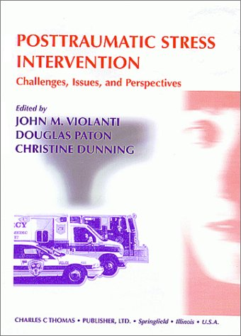 9780398070663: Posttraumatic Stress Intervention: Challenges, Issues, and Perspectives