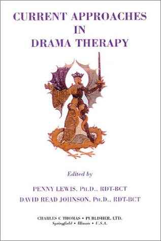9780398070823: Current Approaches in Drama Therapy