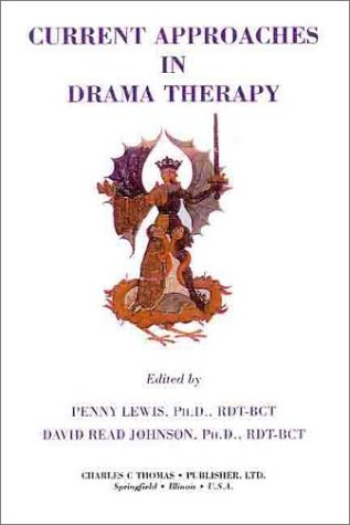 9780398070830: Current Approaches in Drama Therapy