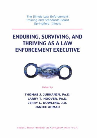 Enduring, Surviving, and Thriving As a Law Enforcement Executive: Thomas J.