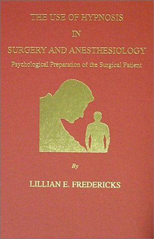 9780398071288: The Use of Hypnosis in Surgery and Anesthesiology: Psychological Preparation of the Surgical Patient