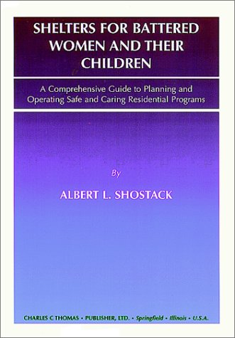 9780398071448: Shelters for Battered Women and Their Children: A Comprehensive Guide to Planning and Operating Safe and Caring Residential Programs