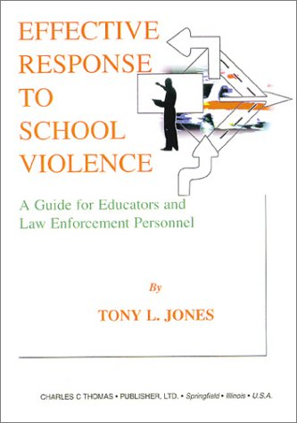 9780398071882: Effective Response to School Violence: A Guide for Educators and Law Enforcement Personnel