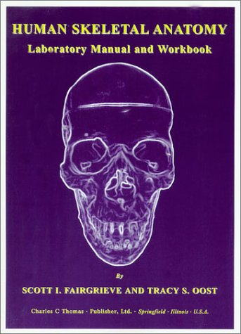 9780398072025: Human Skeletal Anatomy: Laboratory Manual and Workbook