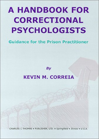 9780398072193: A Handbook for Correctional Psychologists: Guidance for the Prison Practitioner