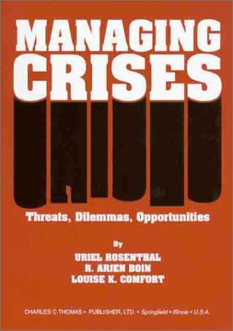 9780398072230: Managing Crises: Threats, Dilemmas, Opportunities