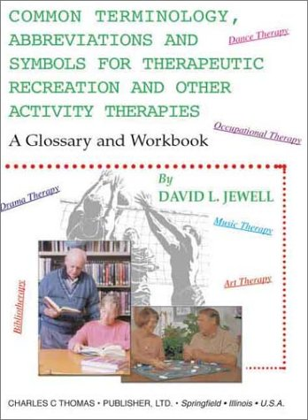 Common Terminology, Abbreviations and Symbols for Therapeutic: David L. Jewell