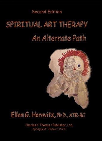 9780398073138: Spiritual Art Therapy: An Alternate Path
