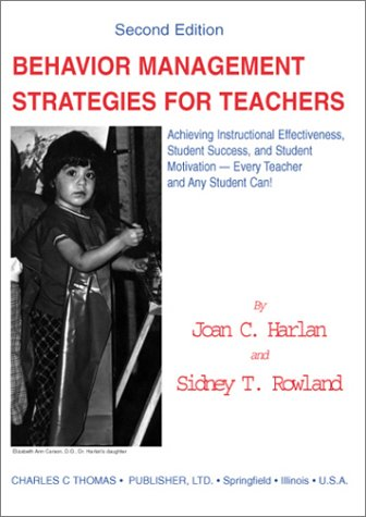 9780398073275: Behavior Management Strategies for Teachers: Achieving Instructional Effectiveness, Student Success, and Student Motivation--Every Teacher and Any Student Can!