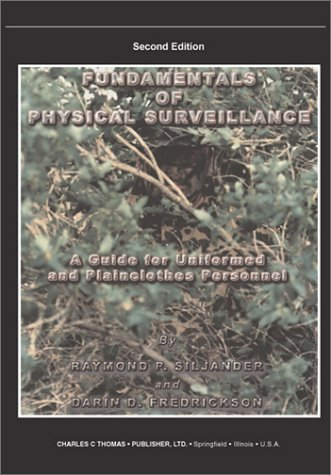 9780398073329: Fundamentals of Physical Surveillance: A Guide for Uniformed and Plainclothes Personnel
