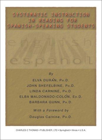 Systematic Instruction in Reading for Spanish-Speaking Students (0398073368) by Barbara Gunn; Elba Maldonado-Colon; Elva Duran; John Shefelbine; Linda Carnine