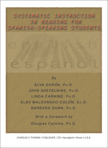 Systematic Instruction in Reading for Spanish-Speaking Students (0398073376) by John Shefelbine; Linda Carnine; Elba Maldonado-Colon; Barbara Gunn; Elva Duran