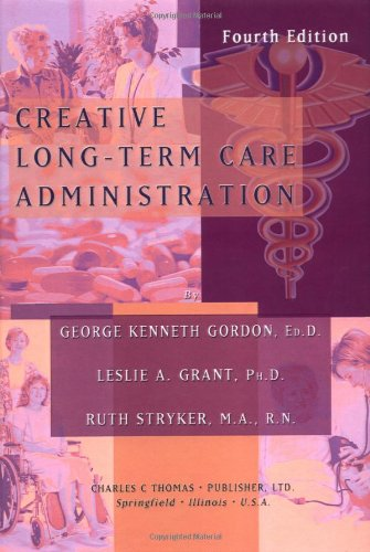 9780398073503: Creative Long-Term Care Administration