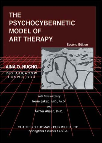 9780398073770: The Psychocybernetic Model of Art Therapy, Second Edition