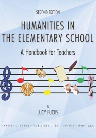 9780398074357: Humanities in the Elementary School: A Handbook for Teachers