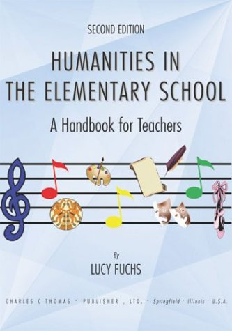 9780398074364: Humanities in the Elementary School: A Handbook for Teachers