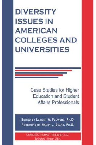 9780398074500: Diversity Issues in American Colleges and Universities: Case Studies for Higher Education and Student Affairs Professionals