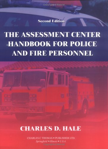 The Assessment Center Handbook for Police and Fire Personnel: Hale, Charles D.