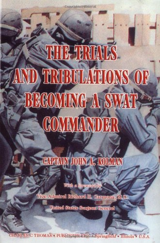 9780398075309: The Trials And Tribulations Of Becoming A Swat Commander