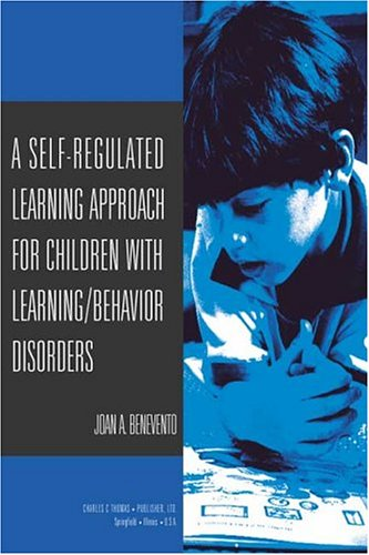 9780398075361: A Self-regulated Learning Approach For Children With Learning/Behavioral Disorders