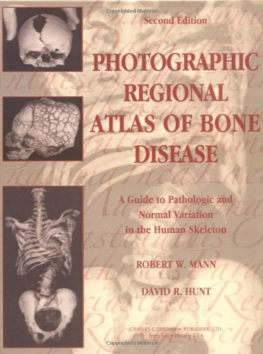9780398075392: Photographic Regional Atlas Of Bone Disease: A Guide To Pathologic And Normal Variation In The Human Skeleton