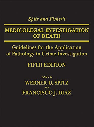 9780398075446: Spitz and Fisher's Medicolegal Investigation of Death: Guidelines for the Application of Pathology to Crime Investigation