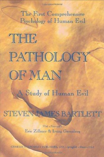 9780398075576: The Pathology Of Man: A Study Of Human Evil
