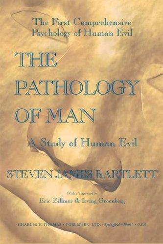 9780398075583: The Pathology Of Man: A Study Of Human Evil