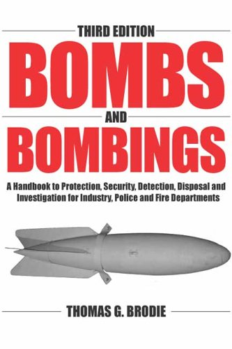 9780398075729: Bombs And Bombings: A Handbook To Protection, Security, Detection, Disposal And Investigation For Industry, Police And Fire Departments