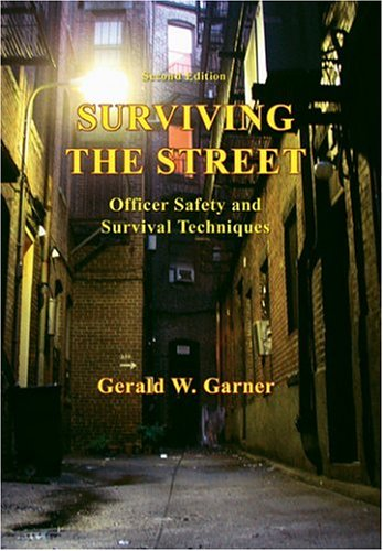 9780398075972: Surviving the Street: Officer Safety And Survival Techniques