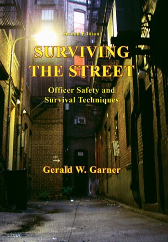 9780398075989: Surviving the Street: Officer Safety And Survival Techniques