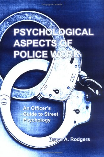 9780398076085: Psychological Aspects of Police Work: An Officer's Guide to Street Psychology