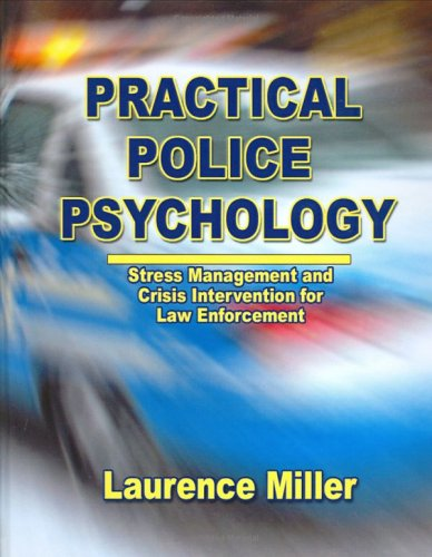 9780398076368: Practical Police Psychology: Stress Management And Crisis Intervention for Law Enforcement