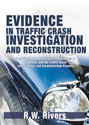 9780398076450: Evidence in Traffic Crash Investigation And Reconstruction: Identification, Interpretation And Analysis of Evidence, And the Traffic Crash Investigation And Reconstruction Process