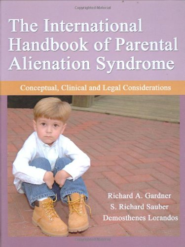 9780398076474: The International Handbook of Parental Alienation Syndrome: Conceptual, Clinical And Legal Considerations (American Series in Behavioral Science and Law)