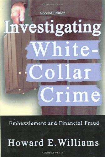 9780398076481: Investigating White-collar Crime: Embezzlement And Financial Fraud