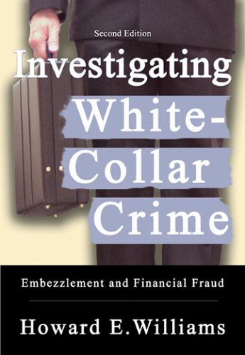 9780398076498: Investigating White-Collar Crime: Embezzlement And Financial Fraud