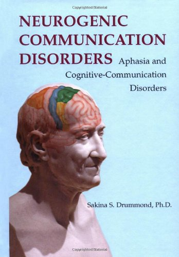 9780398076504: Neurogenic Communication Disorders: Aphasia And Cognitive-communication Disorders