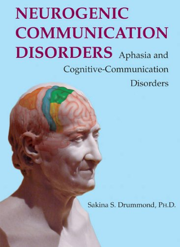 9780398076511: Neurogenic Communication Disorders: Aphasia And Cognitive-communication Disorders