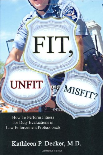 9780398076610: Fit, unfit or misfit? : how to perform fitness for duty evaluations in law enforcement professionals