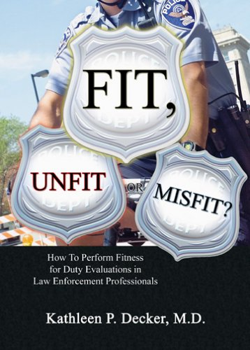 9780398076627: Fit, Unfit or Misfit?: How to Perform Fitness for Duty Evaluations in Law Enforcement Professionals