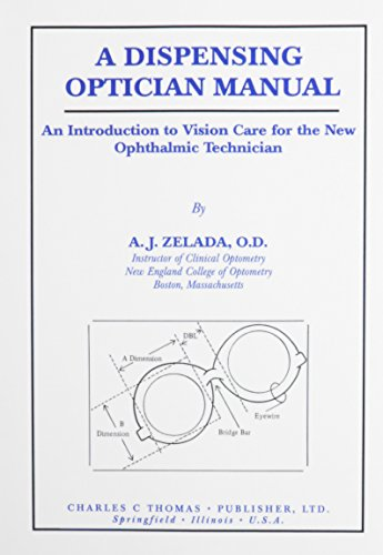 9780398076917: A Dispensing Optician Manual: An Introduction to Vision Care for the New Ophthalmic Technician