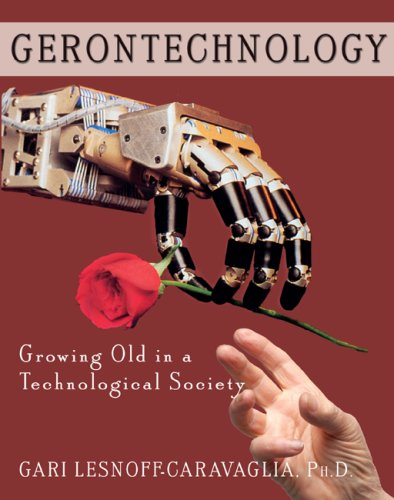 9780398076931: Gerontechnology: Growing Old in a Technological Society