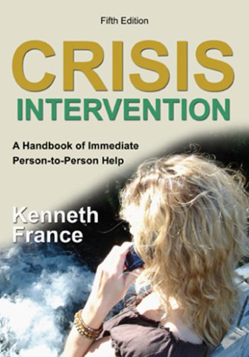 Crisis Intervention: A Handbook of Immediate Person-to-person Help: France, Kenneth