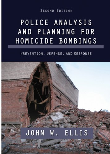 9780398077198: Police Analysis and Planning for Homicide Bombings: Prevention, Defense, and Response