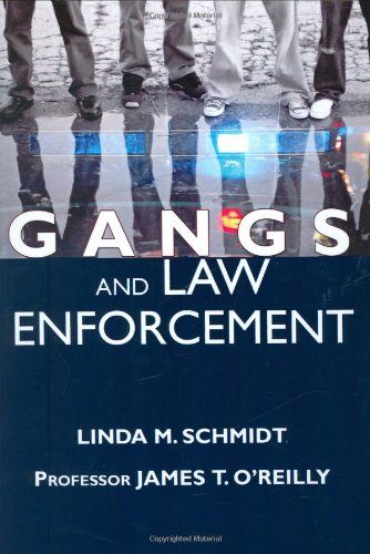 Gangs and Law Enforcement: A Guide for Dealing With Gang-Related Violence: O'Reilly, James T.