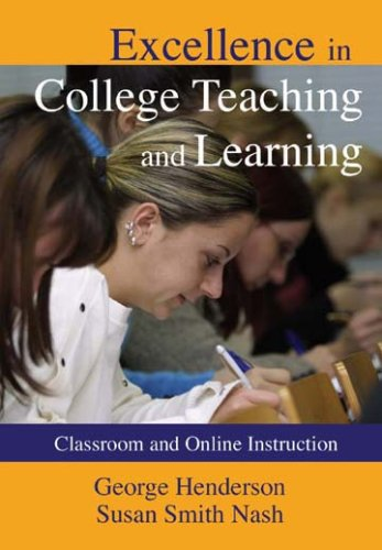 9780398077518: Excellence in College Teaching and Learning: Classroom and Online Instruction