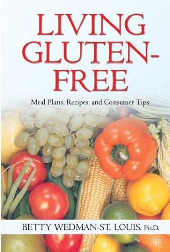 Living Gluten-Free: Meal Plans, Recipes, and Consumer Tips: Wedman-St. Louis, Betty